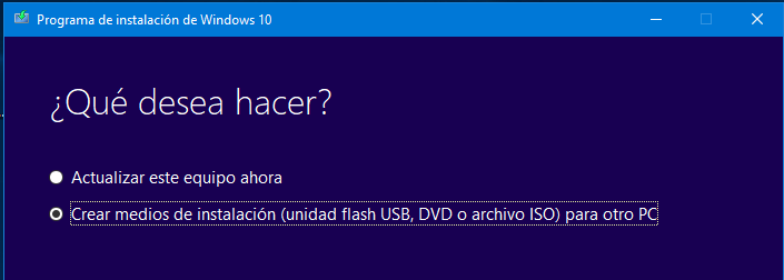 instalar windows 10 desde cero - crear usb windows 10
